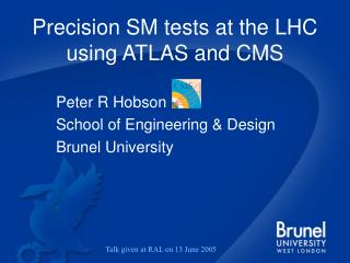 Precision SM tests at the LHC using ATLAS and CMS