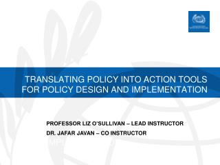 Translating Policy into  Action Tools  for Policy Design and Implementation