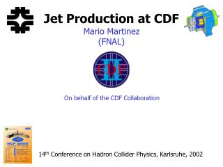 Jet Production at CDF Mario Martinez (FNAL)