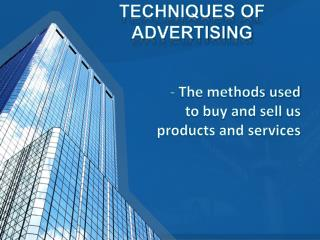 TECHNIQUES OF ADVERTISING