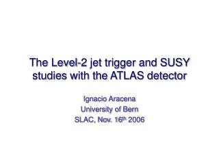 The Level-2 jet trigger and SUSY studies with the ATLAS detector