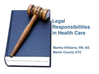 Legal Responsibilities in Health Care