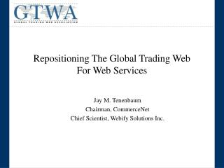 Repositioning The Global Trading Web  For Web Services