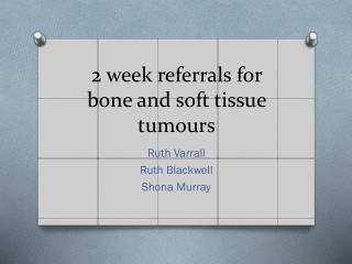 2 week referrals for bone and soft tissue tumours