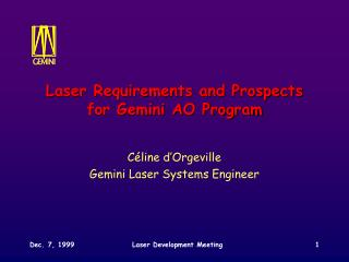 Laser Requirements and Prospects for Gemini AO Program