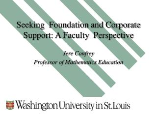 Seeking  Foundation and Corporate Support: A Faculty  Perspective