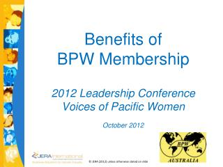 Benefits of  BPW Membership cc 2012 Leadership Conference Voices of Pacific Women October 2012