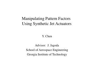Manipulating Pattern Factors  Using Synthetic Jet Actuators