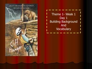Theme 1- Week 1 Day 1 Building Background And Vocabulary