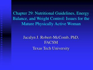 Jacalyn J. Robert-McComb, PhD, FACSM Texas Tech University