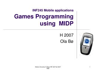 INF245 Mobile applications Games Programming using  MIDP