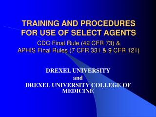 TRAINING AND PROCEDURES FOR USE OF SELECT AGENTS   CDC Final Rule 42 CFR 73  APHIS Final Rules 7 CFR 331  9 CFR 121