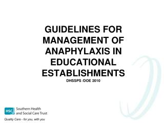 GUIDELINES FOR MANAGEMENT OF ANAPHYLAXIS IN EDUCATIONAL ESTABLISHMENTS  DHSSPS /DOE 2010