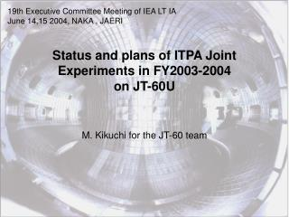 Status and plans of ITPA Joint Experiments in FY2003-2004  on JT-60U