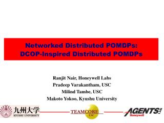 Networked Distributed POMDPs:  DCOP-Inspired Distributed POMDPs