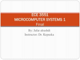 ECE 3551 MICROCOMPUTER SYSTEMS 1 Final