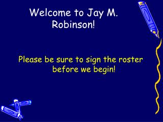 Welcome to Jay M. Robinson!