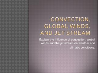 Convection, Global Winds, and Jet Stream