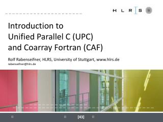 Introduction to Unified Parallel C (UPC)  and Coarray Fortran (CAF)
