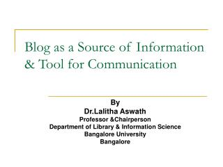 Blog as a Source of Information & Tool for Communication