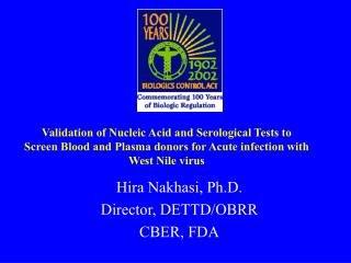 Validation of Nucleic Acid and Serological Tests to Screen Blood and Plasma donors for Acute infection with West Nile vi