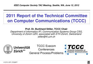2011 Report of the Technical Committee  on Computer Communications (TCCC)