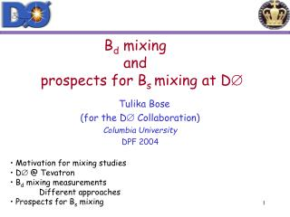 B d  mixing  and     prospects for B s  mixing at D ?