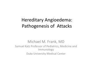 Hereditary Angioedema:  Pathogenesis of   Attacks