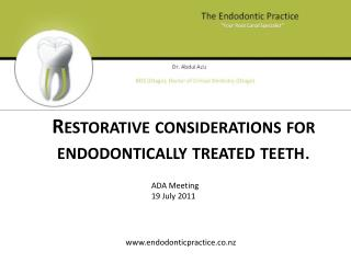 Restorative considerations for endodontically treated teeth .