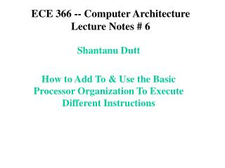 ECE 366 -- Computer Architecture Lecture Notes # 6