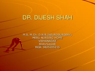 DR. DIJESH SHAH