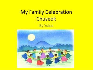 My  F amily Celebration Chuseok