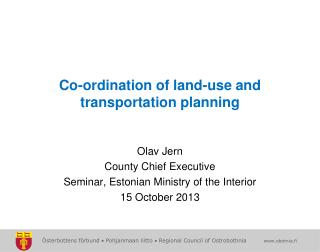 Co-ordination of land-use and transportation planning