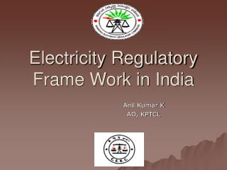 Electricity Regulatory Frame Work in India