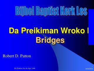 Da Preikiman Wroko II Bridges