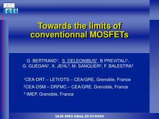 Towards the limits of conventionnal MOSFETs