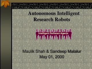 Autonomous Intelligent Research Robots