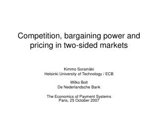 Competition, bargaining power and pricing in two-sided markets