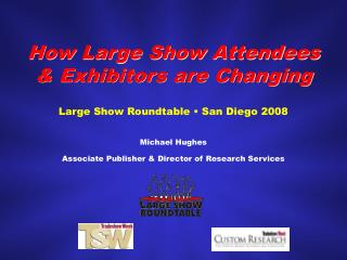 How Large Show Attendees & Exhibitors are Changing