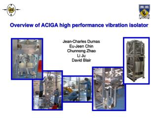 Overview of ACIGA high performance vibration isolator