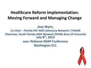Healthcare Reform Implementation:   Moving Forward and Managing Change
