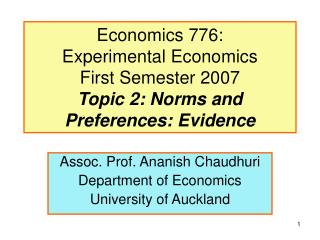 Economics 776: Experimental Economics First Semester 2007 Topic 2: Norms and Preferences: Evidence