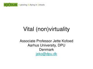 Vital (non)virtuality