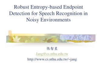 Robust Entropy-based Endpoint Detection for Speech Recognition in Noisy Environments