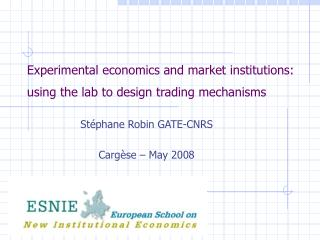Experimental economics and market institutions:  using the lab to design trading mechanisms
