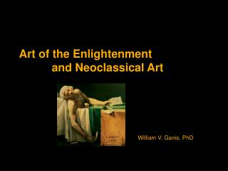 Art of the Enlightenment               and Neoclassical Art