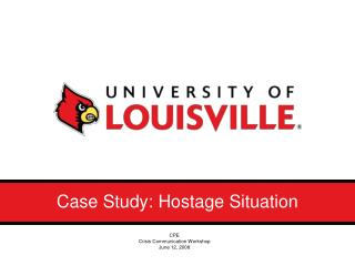 Case Study: Hostage Situation