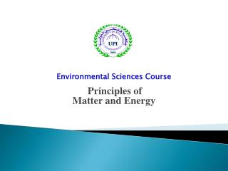 Environmental Sciences Course Principles of  Matter and Energy