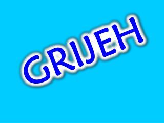 GRIJEH