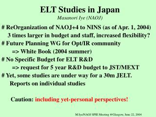 ELT Studies in Japan Masanori Iye (NAOJ)
